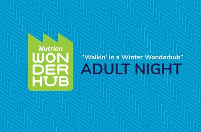 Adult Night - Walkin' in a Winter Wonderhub